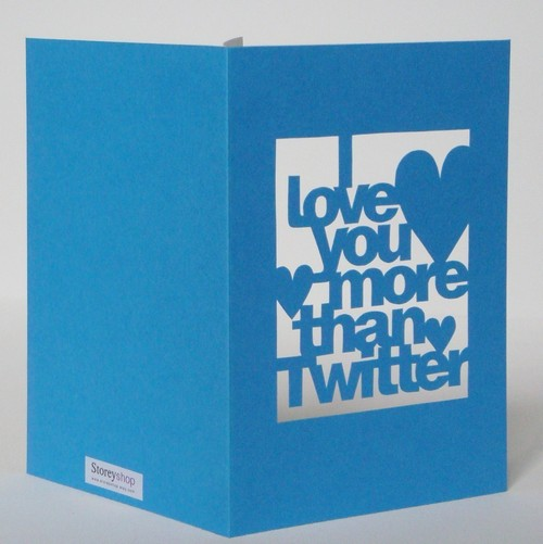 Hand Cut 'I Love You More Than Twitter' Card